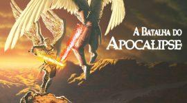 Review de A Batalha do Apocalipse – Da Queda dos Anjos ao Crepúsculo do Mundo