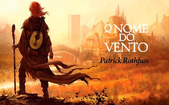 Review, O Nome do Vento, de Patrick Rothfuss