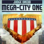 Judge Dredd vai ganhar série de TV chamada de, Judge Dredd: Mega City One